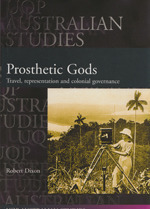Prosthetic Gods: Travel, Representation and Colonial Governance