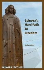 Spinozas Hard Path to Freedom