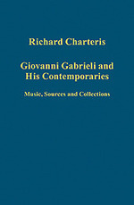 Giovanni Gabrieli and His Contemporaries: Music, Sources and Collections