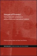 Images of Gramsci: Connections and Contentions in Political Theory and International Relations