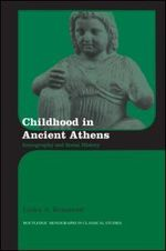 Childhood in Ancient Athens: Iconography and Social History