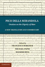 Pico della Mirandola: Oration On The Dignity Of Man A New Translation And Commentary.