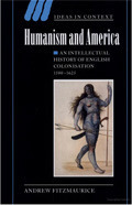 Humanism and America: An intellectual history of English colonisation, 1500-1625