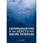 Communicating in the Health and Social Sciences (1st Edition)