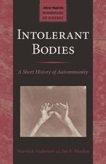 Intolerant Bodies: A Short History of Autoimmunity