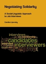 Negotiating solidarity: a social-linguistic approach to job interviews