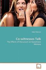 Co-witnesses Talk: The Effects of discussion on Eyewitness Memory
