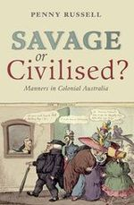 Savage or Civilised Manners in Colonial Australia