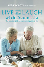 Live and Laugh with Dementia the Essential Guide to Maximising Quality of Life