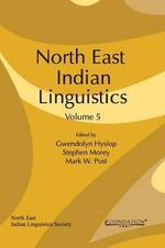 North East Indian Linguistics, Volume 5