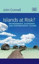Islands at Risk Environments, Economies And Contemporary Change