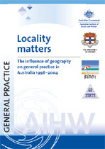 Locality matters: the influence of geography on general practice activity in Australia 1998-2004