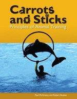 Carrots and Sticks Principles of Animal Training