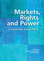Markets, Rights and Power in Australian Social Policy