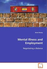 Mental Illness and Employment: Negotiating a Balance