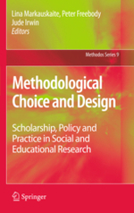 Methodological Choice and Design: Scholarship, Policy and Practice in Social and Educational Research