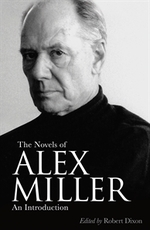 The Novels of Alex Miller: An Introduction