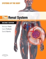 Systems of the Body: The Renal System; Basic Science and Clinical Conditions. 2nd Edition