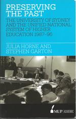 Preserving the past : The University of Sydney and the Unified National System of Higher Education, 1987-96