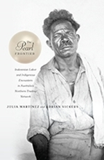 The Pearl Frontier: Indonesian Labor and Indigenous Encounters in Australia's Northern Trading Network