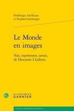 Le Monde en images: Voir, representer, savoir, de Descartes a Leibniz