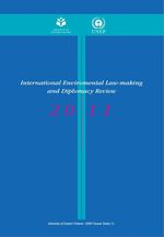 International Environmental Law-making and Diplomacy Review 2011