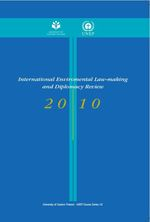 International Environmental Law-making and Diplomacy Review 2010