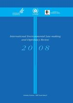 International Environmental Law-making and Diplomacy Review 2008