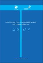 International Environmental Law-making and Diplomacy Review 2007