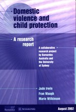 Domestic violence and child protection : a research report ; a collaborative research project