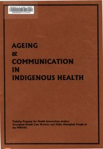 Ageing and communication in Indigenous Health