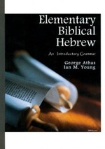 Elementary biblical Hebrew: a teaching grammar