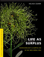 Life As Surplus: Biotechnology and Capitalism in the Neoliberal Era