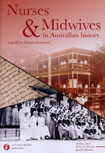 Nurses and Midwives in Australian History: A Guide to Historical Sources