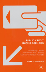 Public Credit Rating Agencies: Increasing Capital Investment and Lending Stability in Volatile Markets
