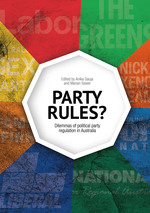 Party Rules? Dilemmas of political party regulation in Australia
