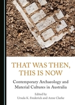 That was then this is now: Contemporary archaeology and material culture in Australia