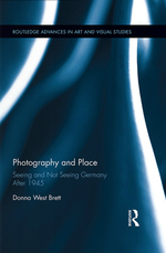Photography and Place: Seeing and Not Seeing Germany After 1945