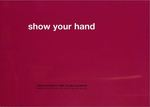 show your hand
