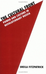 The Cultural Front: Power and Culture in Revolutionary Russia