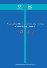 International Environmental Law-making and Diplomacy Review 2014