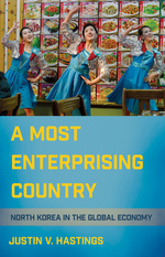 A Most Enterprising Country: North Korea in the Global Economy (forthcoming)
