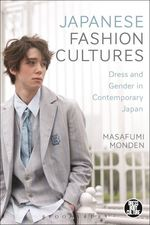 Japanese Fashion Cultures: Gender and Dress in Contemporary Japan