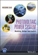 Photovoltaic Power System: Modeling, Design and Control