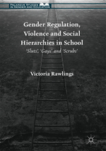 Gender Regulation, Violence and Social Hierarchies in School: 'Sluts', 'gays' and 'scrubs'
