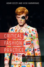 Critical Fashion Practice: From Westwood to Van Beirendonck