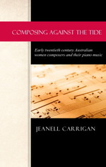 Composing Against The Tide: Early twentieth century Australian women composers and their piano music