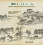 Thirty-six Views: The Kangxi Emperor's Mountain Estate in Poetry and Prints