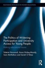 The politics of widening participation and university access for young people: Making educational futures