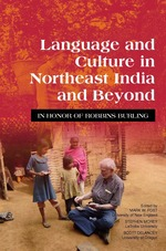 Language and Culture in Northeast India and Beyond: In Honor of Robbins Burling